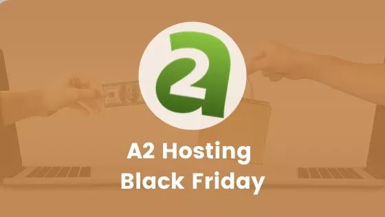 A2 Hosting Black Friday Deal 2019