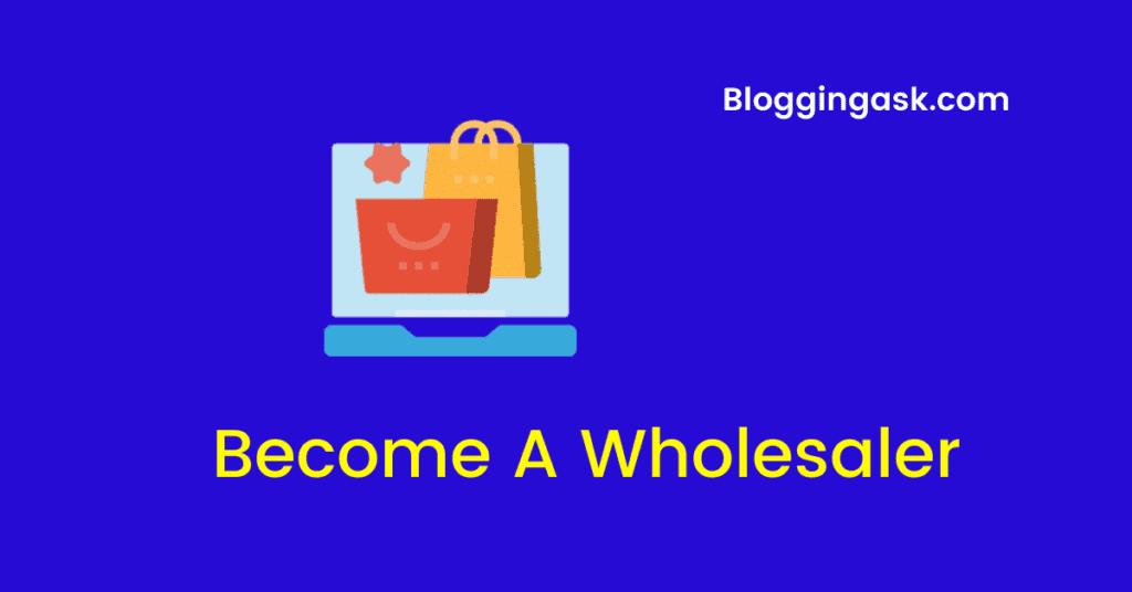 Become A Wholesaler