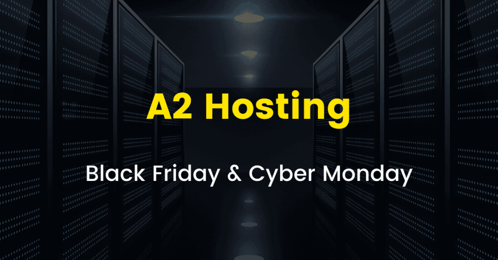 A2 Hosting Black Friday Cyber Monday Sale 2020