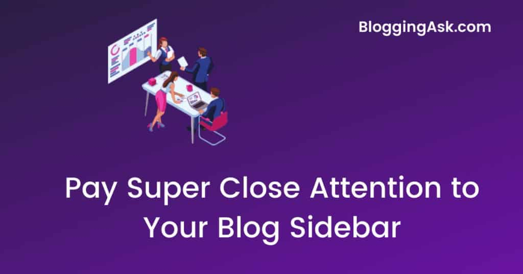 Pay Super Close Attention to Your Blog Sidebar